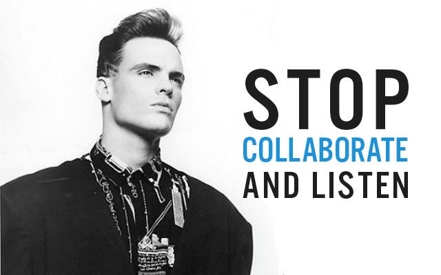 stop collaborate listen