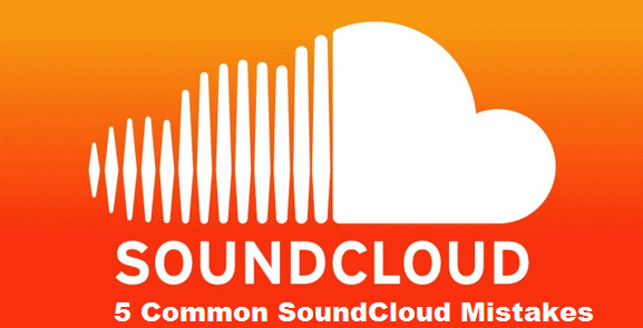 5 Common SoundCloud Mistakes